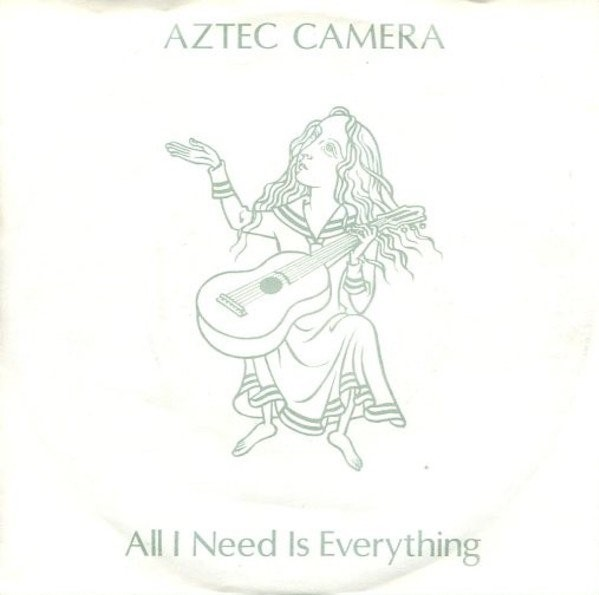 Aztec Camera - All I need is everything.jpg