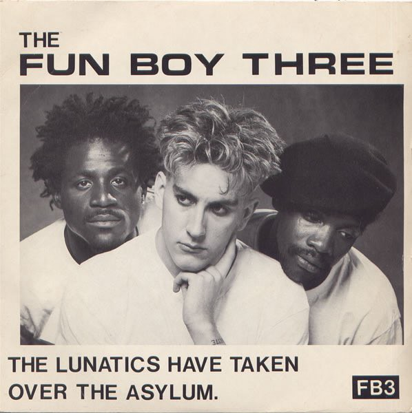 Fun Boy Three - The Lunatics Have Taken Over the Asylum.jpg