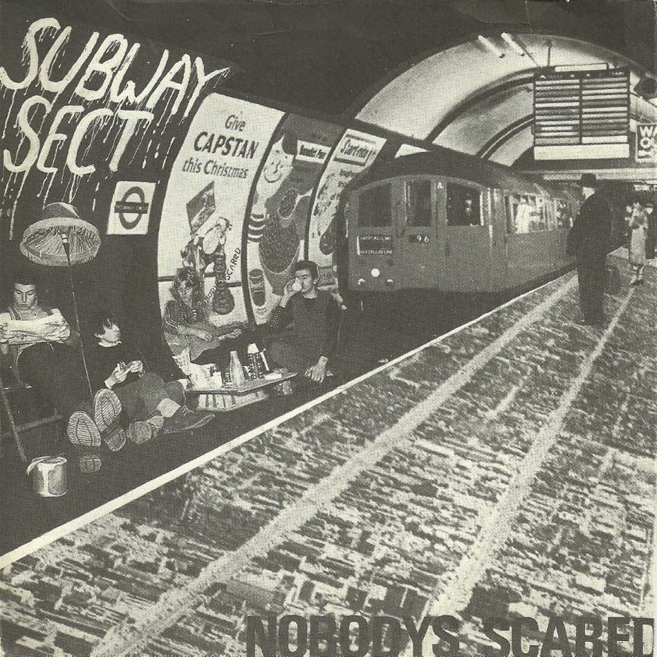 Nobodys scared - Subway Sect.jpg