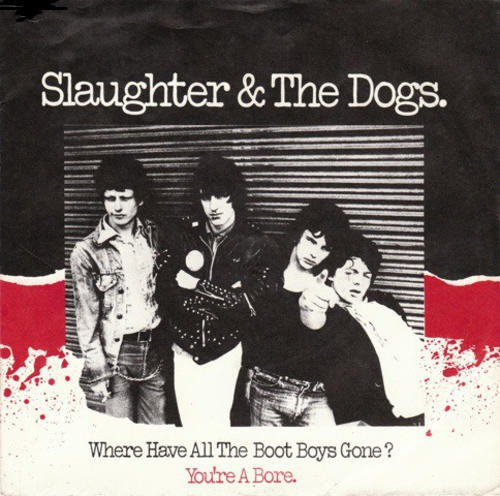 Slaughter And The Dogs ‎– Where Have All The Boot Boys Gone.jpg